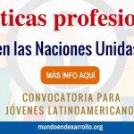 Prácticas profesionales en las Naciones Unidas para latinoamericanos