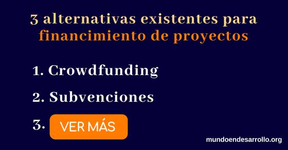 3 alternativas existentes para financimiento de proyectos como subvenciones