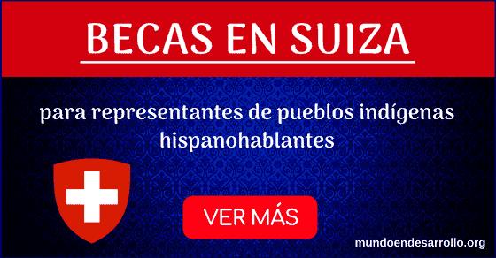 Becas en Suiza para representantes de pueblos indígenas hispanohablantes