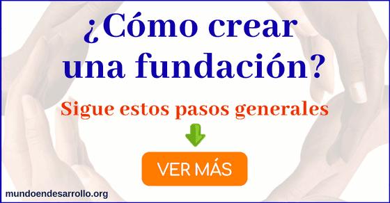 Cómo crear una fundación siguiendo estos pasos generales