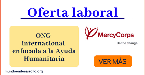 Mercy Corps y su convocatoria de empleo a nivel global
