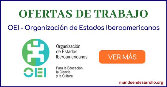Ofertas de trabajo en la OEI - Organización de Estados Iberoamericanos