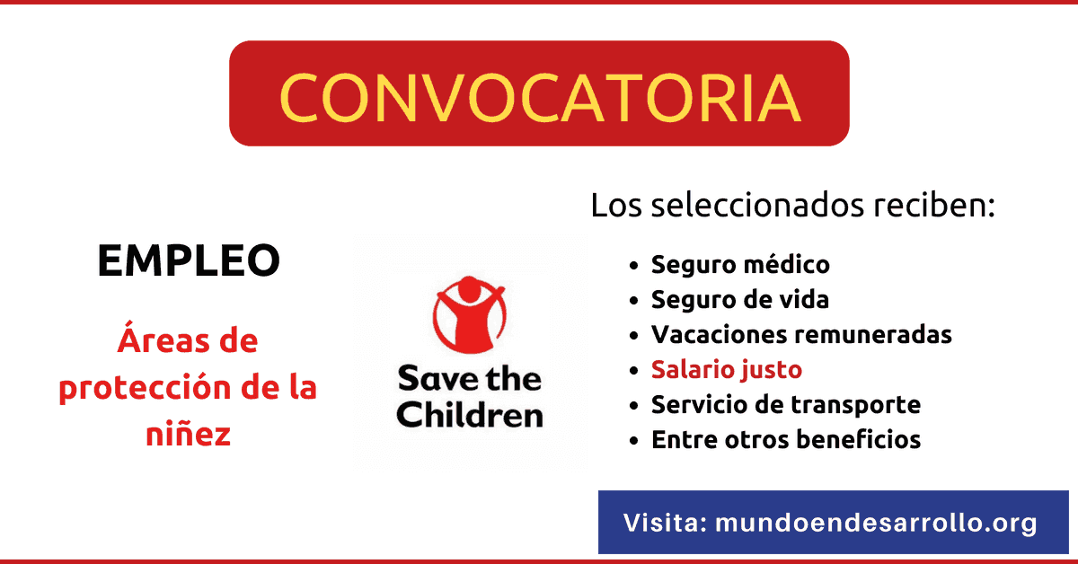 Vacantes de empleo disponibles en Save The Children ONG en diferentes áreas