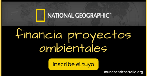 National Geographic financia proyectos ambientales. Inscribe el tuyo
