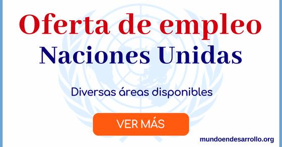 Ofertas de empleo en Naciones Unidas en diversas áreas de interés