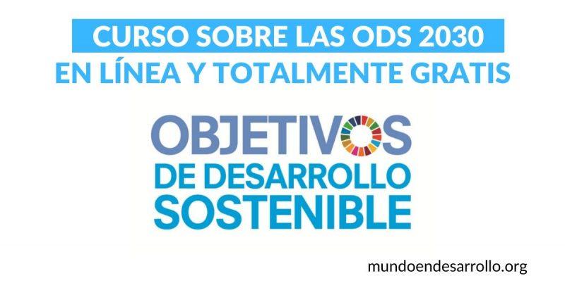 Curso sobre las ODS 2030 de la ONU en línea ¡Totalmente gratis!