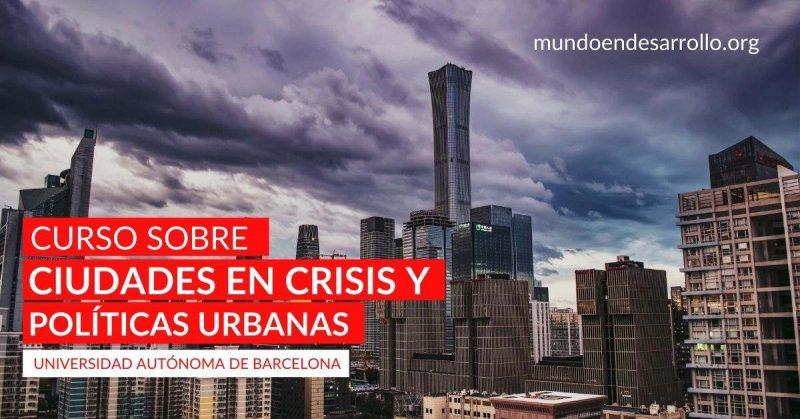 Ciudades en crisis y nuevas políticas urbanas: Curso en español de la Universidad Autónoma de Barcelona