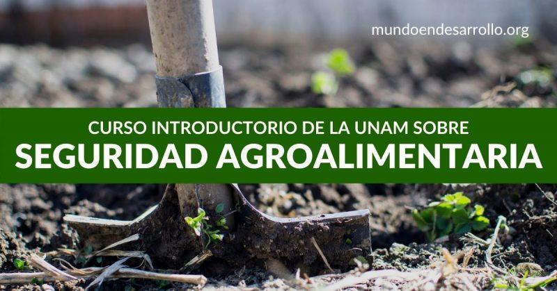 Seguridad agroalimentaria Curso introductorio en español de la UNAM