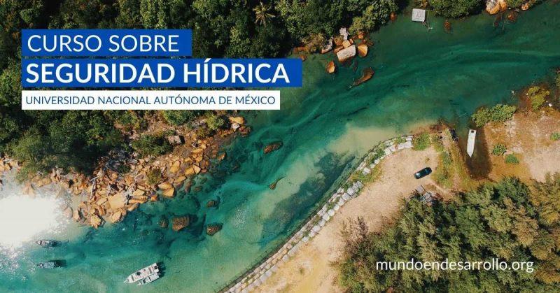 Seguridad hídrica Curso en línea y en español de la UNAM