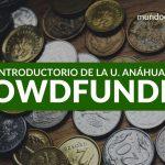 Curso sobre Introducción al Crowfunding de la Universidad Anáhuac